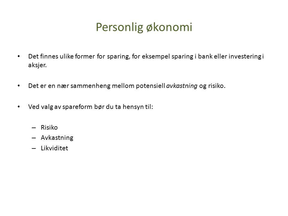 Personlig økonomi Det finnes ulike former for sparing, for eksempel sparing i bank eller investering i aksjer.
