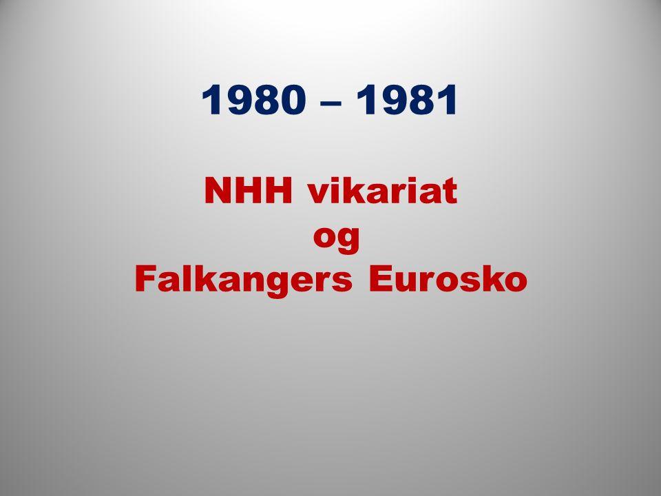 1980 – 1981 NHH vikariat og Falkangers Eurosko