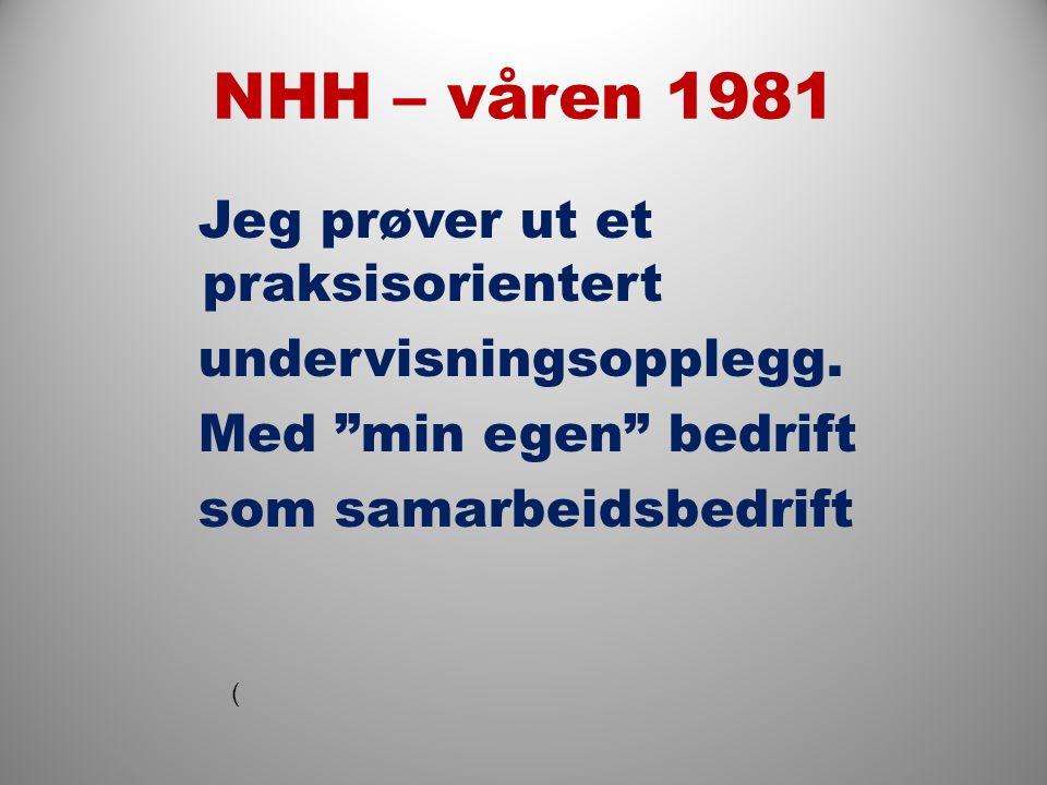 NHH – våren 1981 Jeg prøver ut et praksisorientert undervisningsopplegg.
