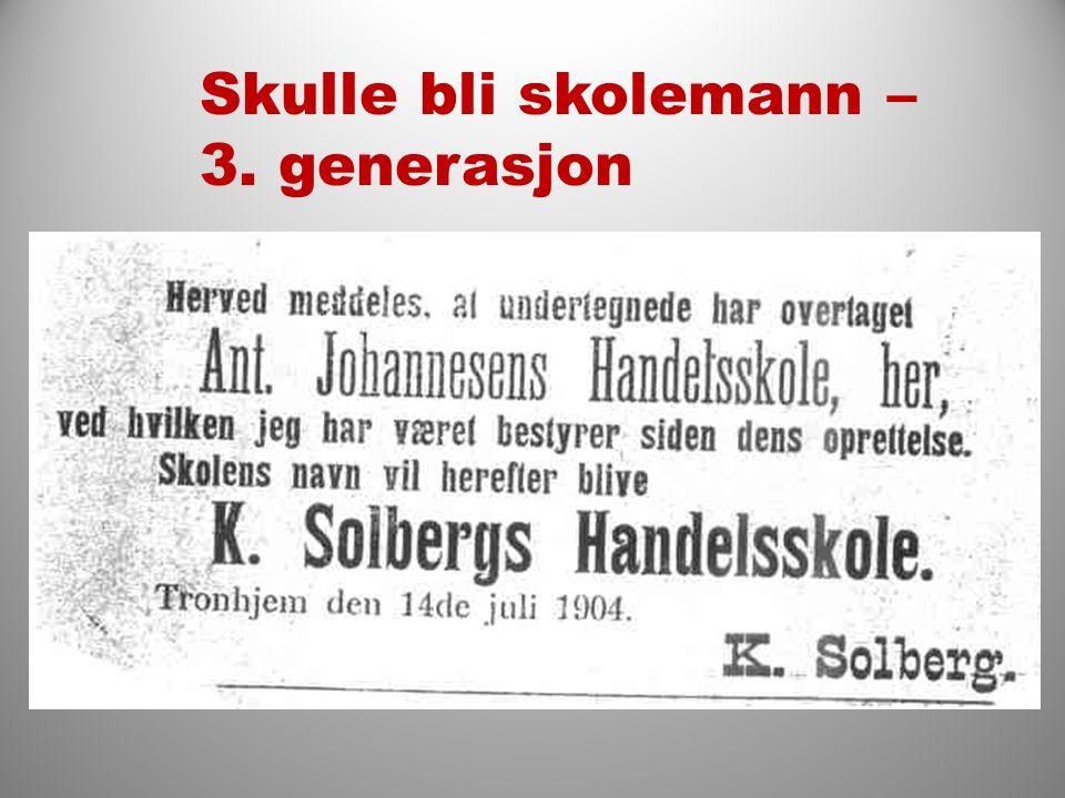 Skulle bli skolemann – 3. generasjon