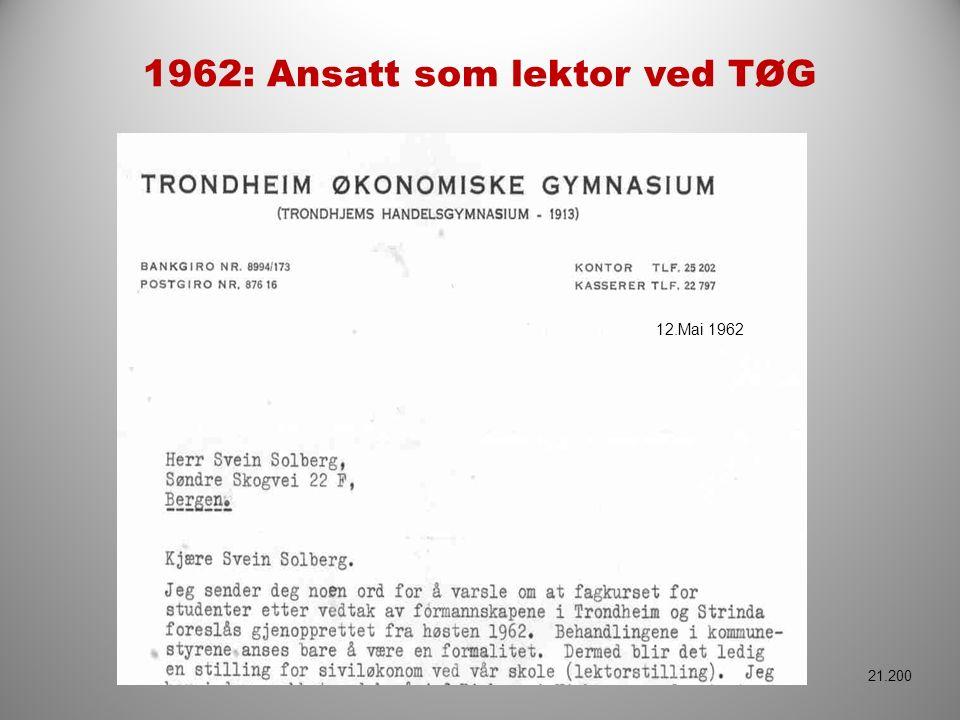 1962: Ansatt som lektor ved TØG 12.Mai 1962 21.200