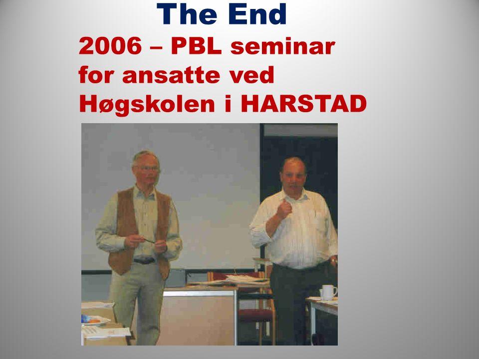 The End 2006 – PBL seminar for ansatte ved Høgskolen i HARSTAD