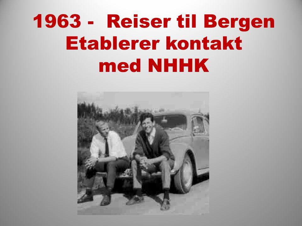 1963 - Reiser til Bergen Etablerer kontakt med NHHK