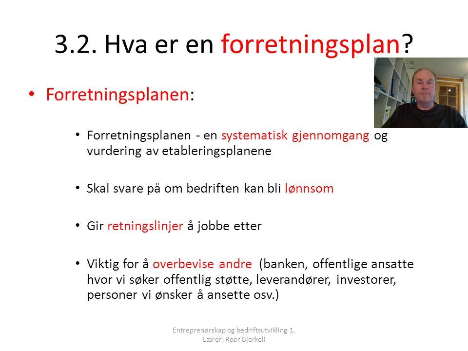 Spørsmål 3 Entreprenørskap og bedriftsutvikling 1. Lærer: Roar Bjerkeli
