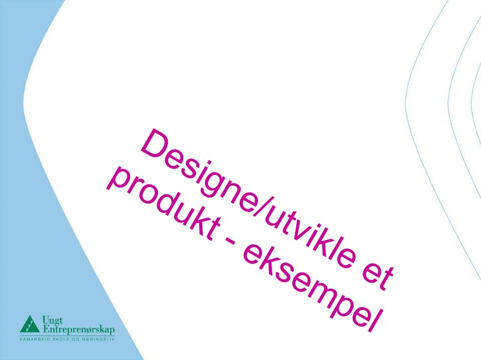 Designe/utvikle et produkt - eksempel