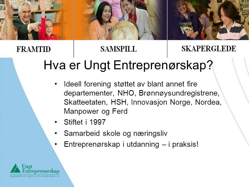 Hva er Ungt Entreprenørskap? Ideell forening støttet av blant annet fire departementer, NHO, Brønnøysundregistrene, Skatteetaten, HSH, Innovasjon Norg