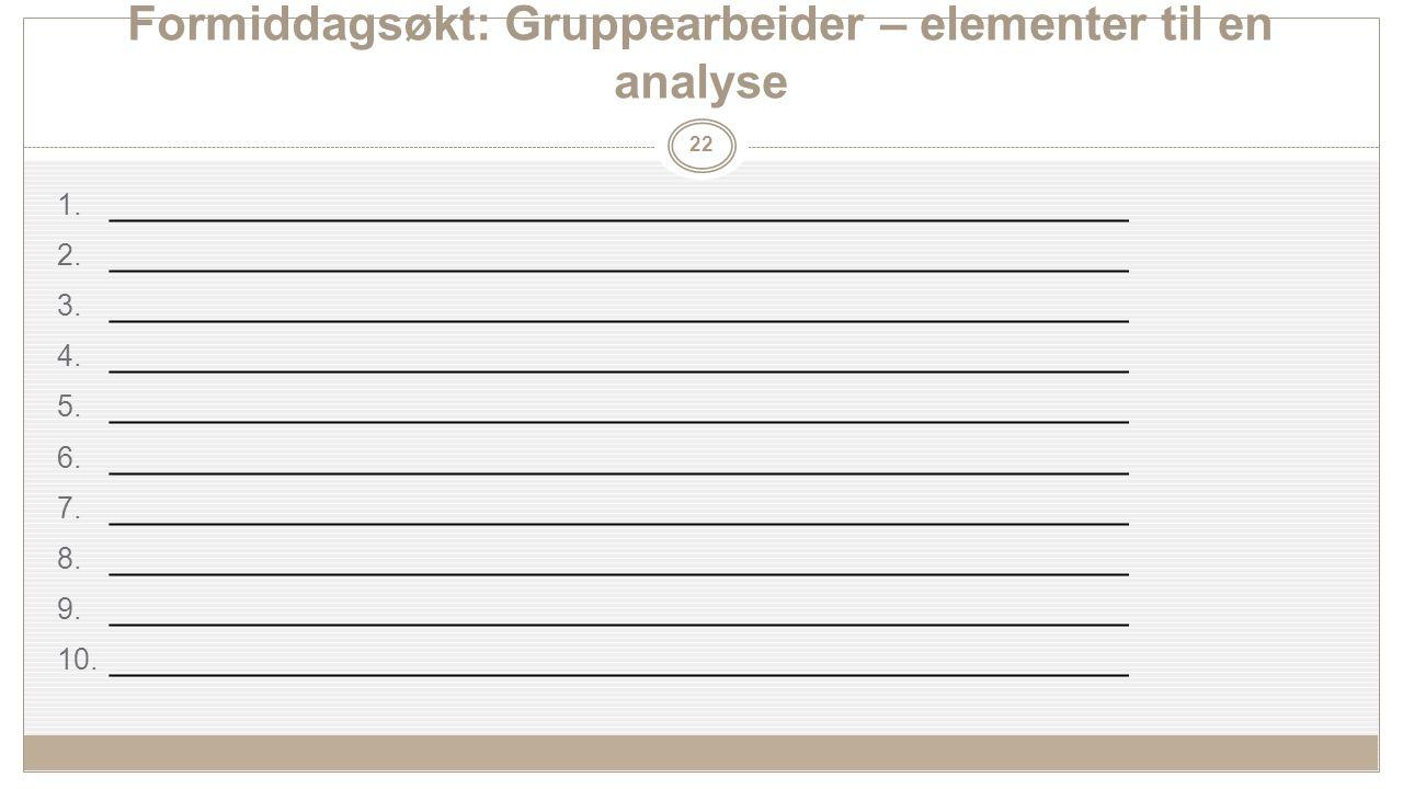 Formiddagsøkt: Gruppearbeider – elementer til en analyse 1.