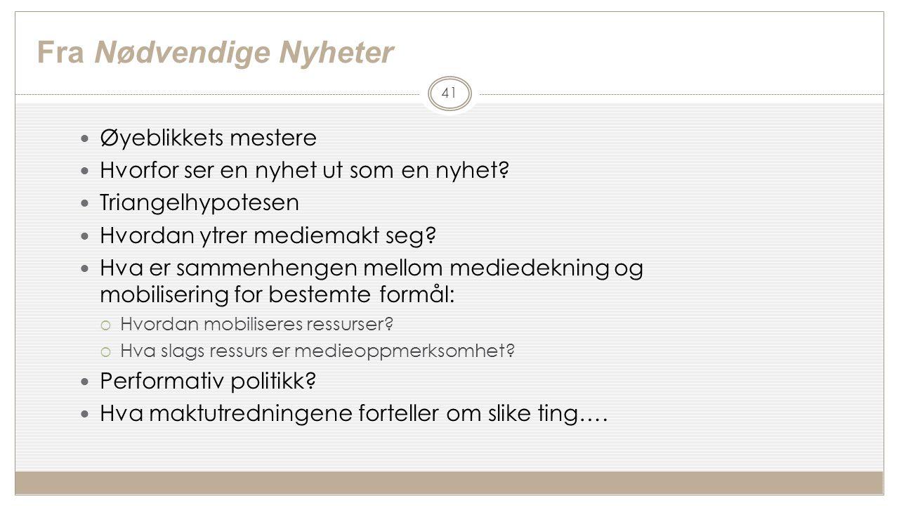 Fra Nødvendige Nyheter Øyeblikkets mestere Hvorfor ser en nyhet ut som en nyhet.