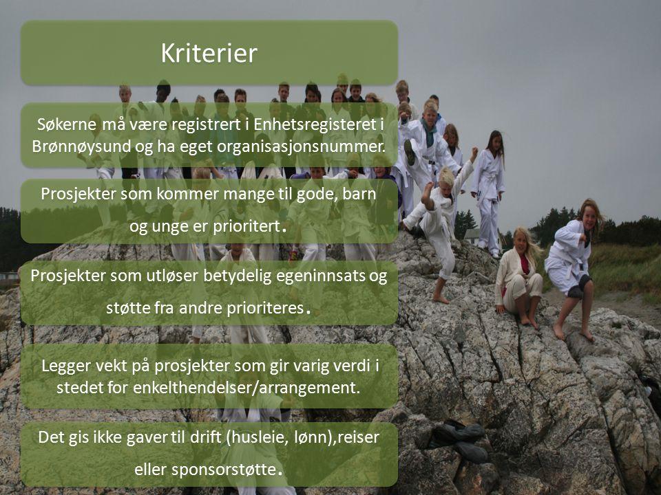 Kriterier Søkerne må være registrert i Enhetsregisteret i Brønnøysund og ha eget organisasjonsnummer.