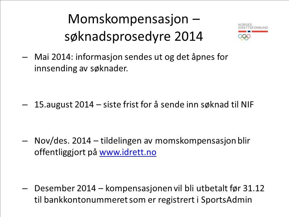 Momskompensasjon – søknadsprosedyre 2014 – Mai 2014: informasjon sendes ut og det åpnes for innsending av søknader.