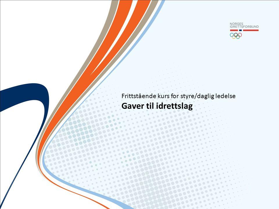 Frittstående kurs for styre/daglig ledelse Gaver til idrettslag