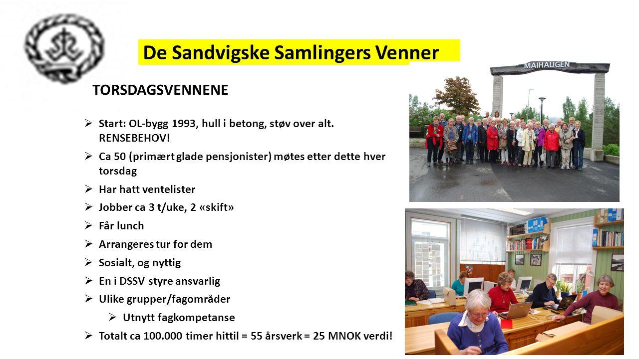 De Sandvigske Samlingers Venner TORSDAGSVENNENE  Start: OL-bygg 1993, hull i betong, støv over alt. RENSEBEHOV!  Ca 50 (primært glade pensjonister)