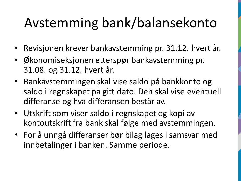 Avstemming bank/balansekonto Revisjonen krever bankavstemming pr.