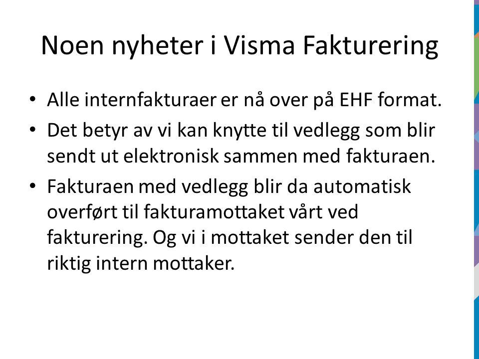 Noen nyheter i Visma Fakturering Alle internfakturaer er nå over på EHF format.