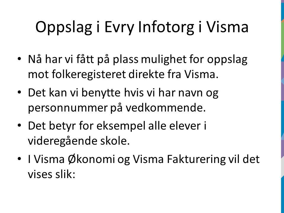 Oppslag i Evry Infotorg i Visma Nå har vi fått på plass mulighet for oppslag mot folkeregisteret direkte fra Visma.