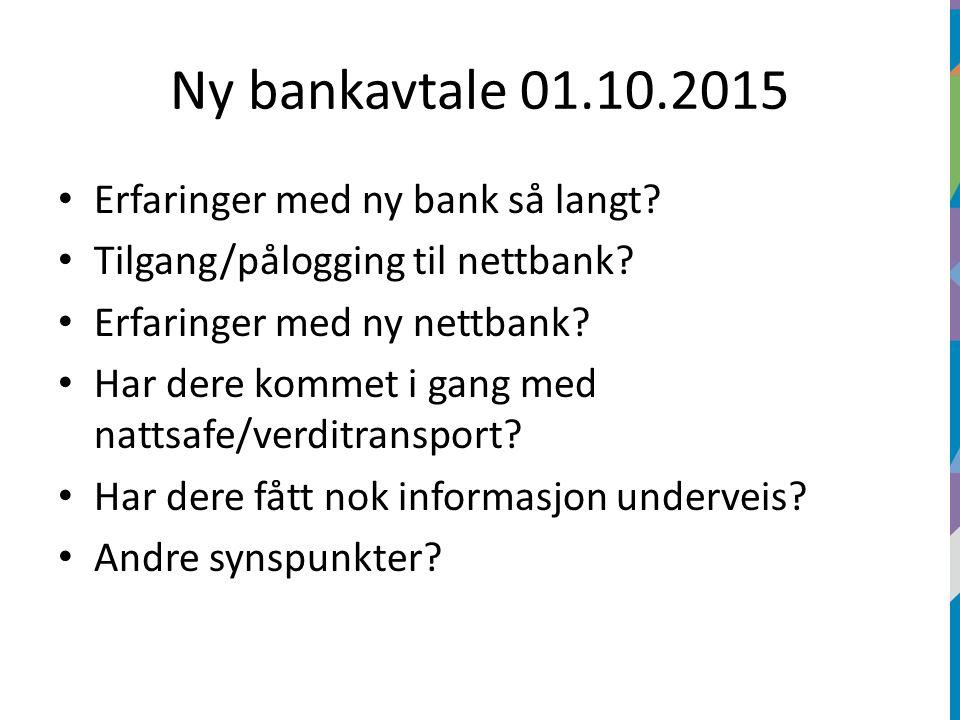 Ny bankavtale 01.10.2015 Erfaringer med ny bank så langt.