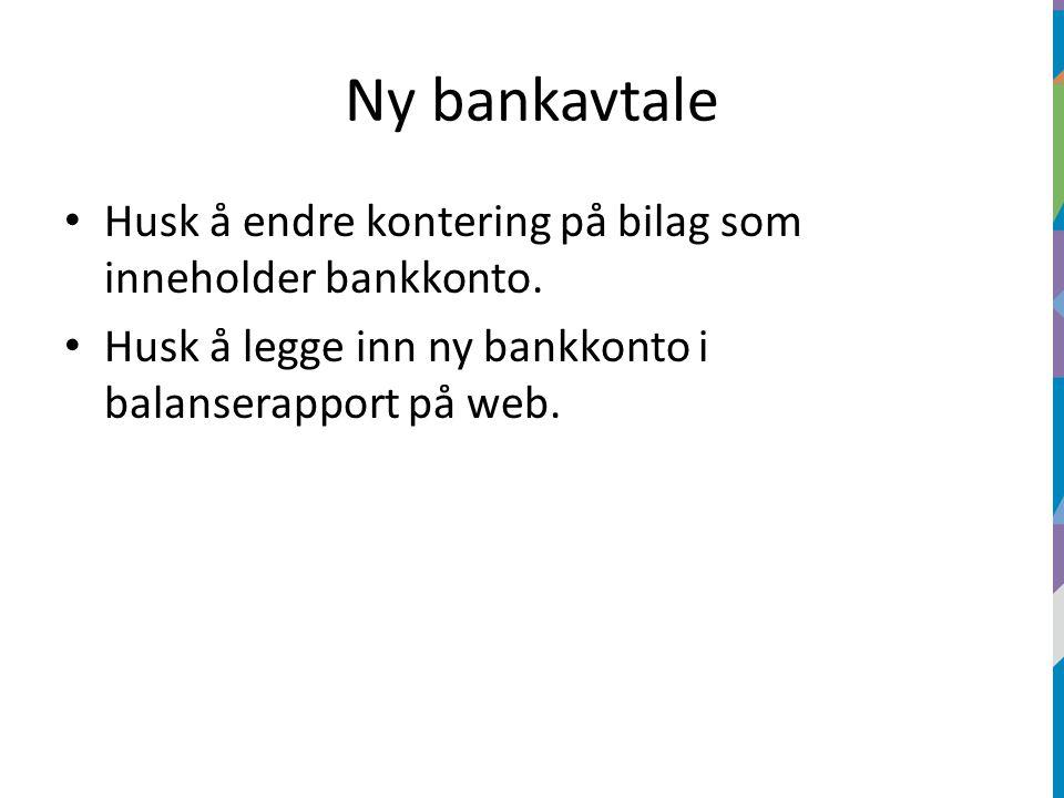Ny bankavtale Husk å endre kontering på bilag som inneholder bankkonto.
