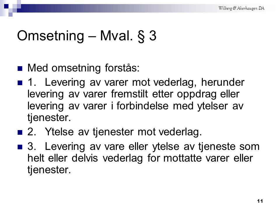 Wilberg & Akerhaugen DA 10 Omsetning Mval.