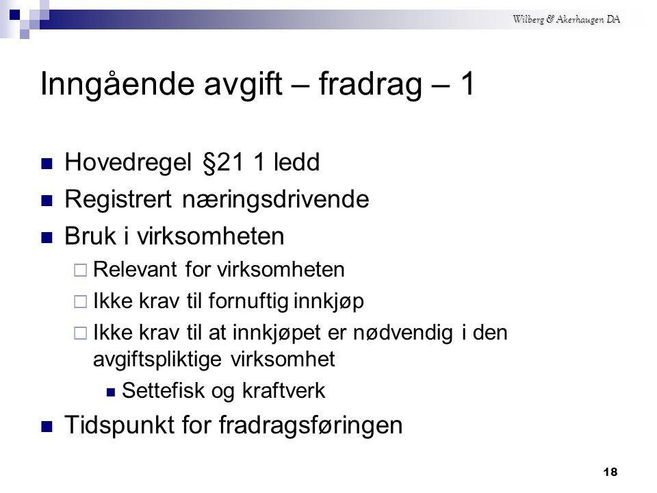Wilberg & Akerhaugen DA 17 Inngående avgift - Mval §4 Definisjon Mval.