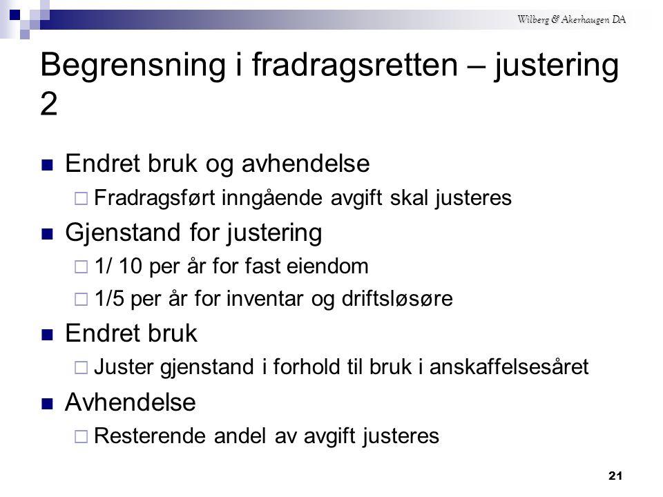 Wilberg & Akerhaugen DA Begrensning i fradragsretten - justering Justeringsreglene, Mval.