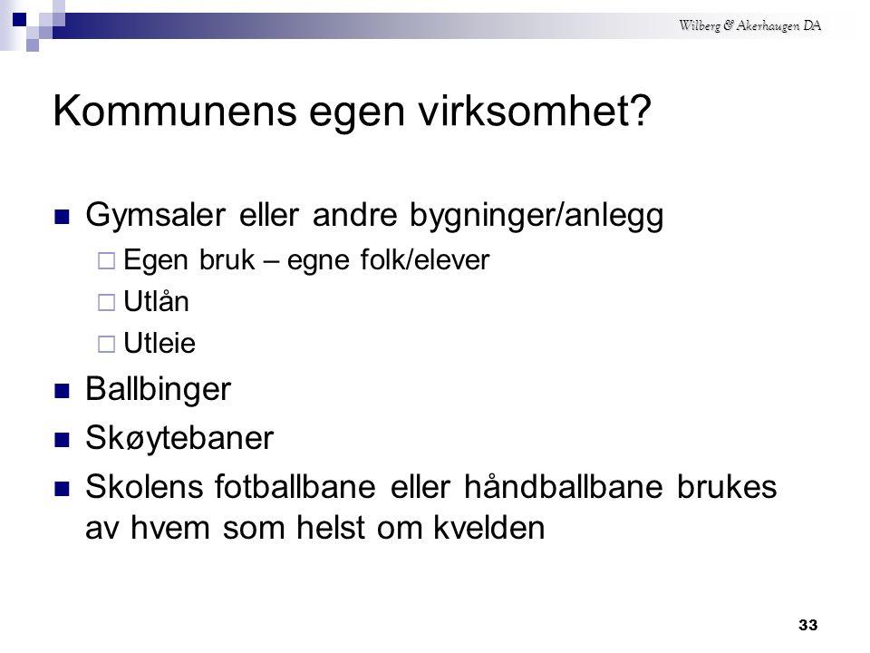 Wilberg & Akerhaugen DA 32 Kommunens egen virksomhet.