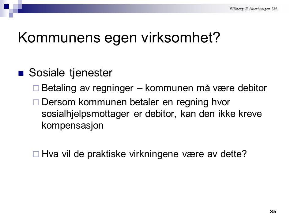 Wilberg & Akerhaugen DA 34 Kommunens egen virksomhet.
