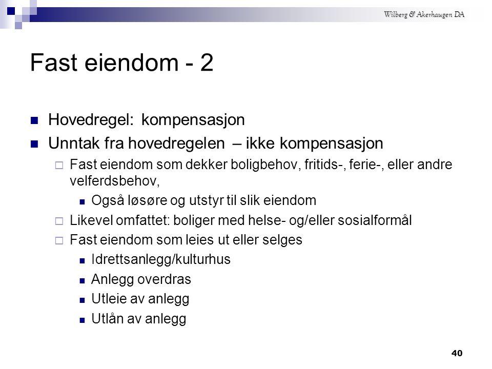 Wilberg & Akerhaugen DA 39 Begrensninger – ikke kompensasjon - 5 Til representasjon Til gave og til utdeling i reklameøyemed Personkjøretøy  Herunder varebiler klasse 1  Se forskrift 49