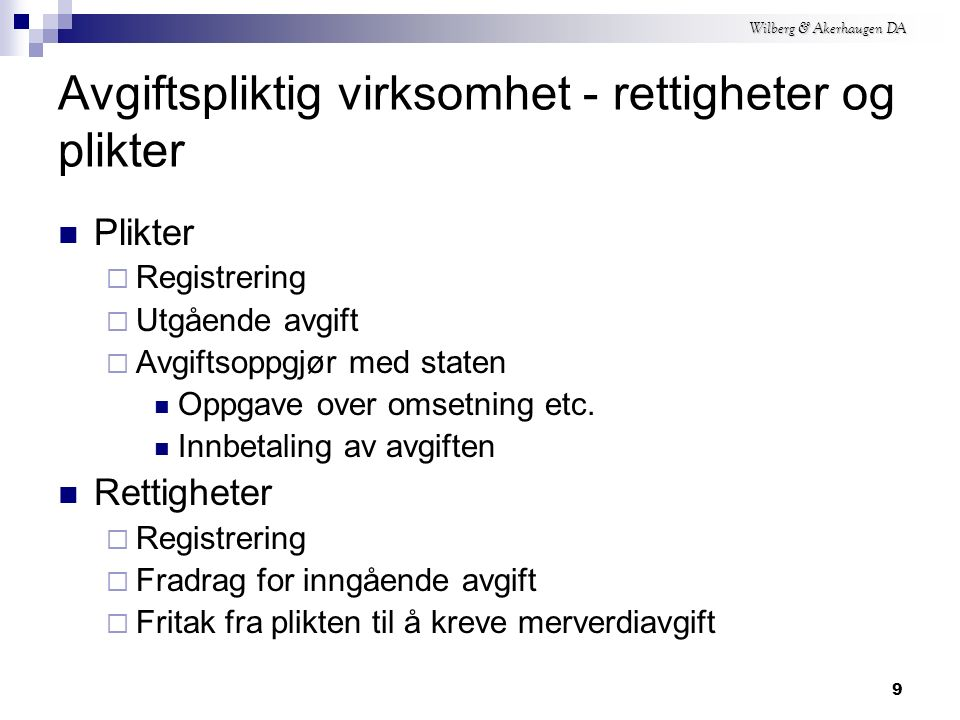 Wilberg & Akerhaugen DA 8 Registreringsplikten Avgiftsmanntallet Vilkår for registrering Meldeplikt Forhåndsregistrering Tilbakegående avgiftsoppgjør Frivillig registrering