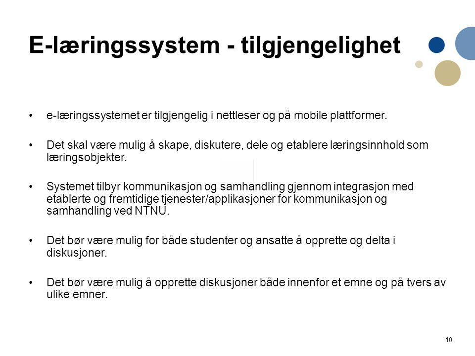 10 E-læringssystem - tilgjengelighet e-læringssystemet er tilgjengelig i nettleser og på mobile plattformer.