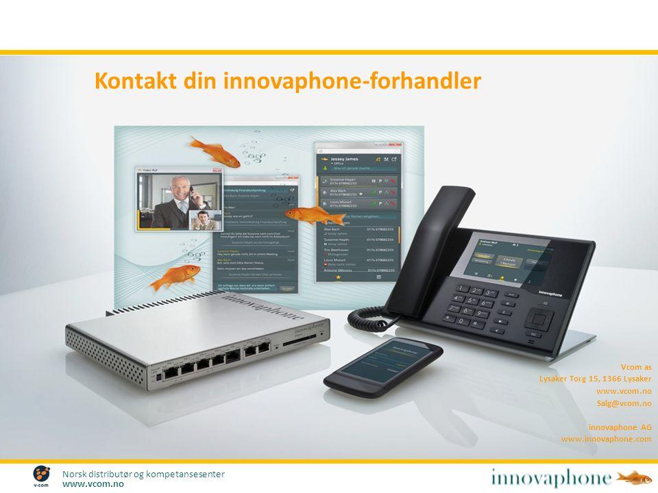 Norsk distributør og kompetansesenter www.vcom.no Vcom as Lysaker Torg 15, 1366 Lysaker www.vcom.no Salg@vcom.no innovaphone AG www.innovaphone.com Kontakt din innovaphone-forhandler