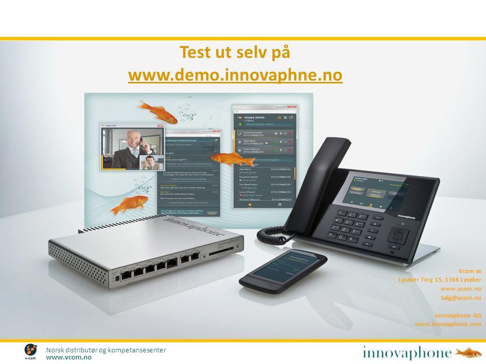 Norsk distributør og kompetansesenter www.vcom.no Vcom as Lysaker Torg 15, 1366 Lysaker www.vcom.no Salg@vcom.no innovaphone AG www.innovaphone.com Te