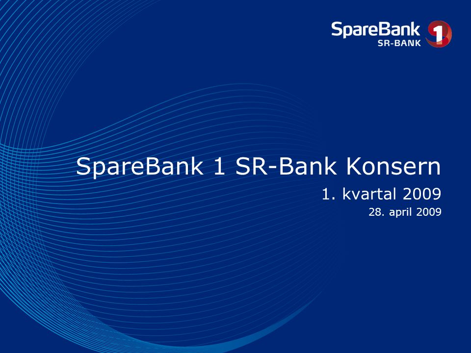 SpareBank 1 SR-Bank Konsern 1. kvartal 2009 28. april 2009