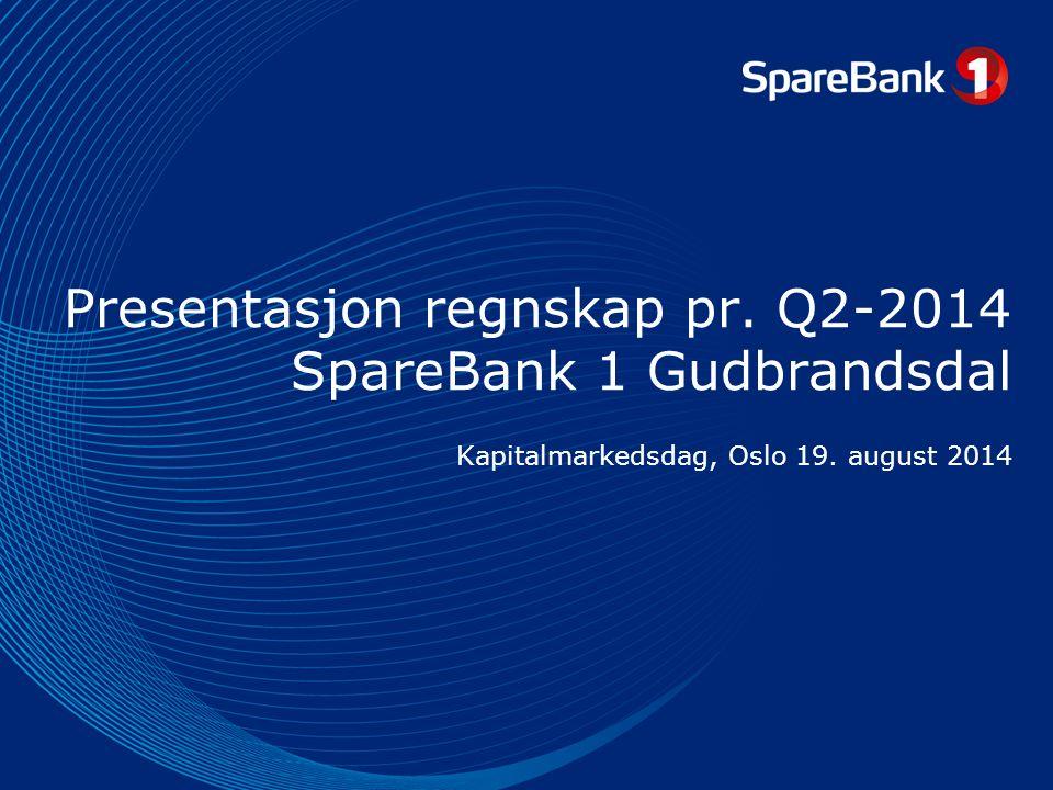 Presentasjon regnskap pr. Q2-2014 SpareBank 1 Gudbrandsdal Kapitalmarkedsdag, Oslo 19. august 2014