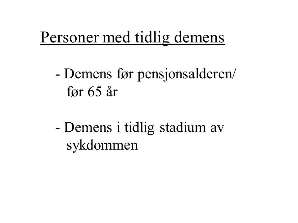 Personer med tidlig demens - Demens før pensjonsalderen/ før 65 år - Demens i tidlig stadium av sykdommen