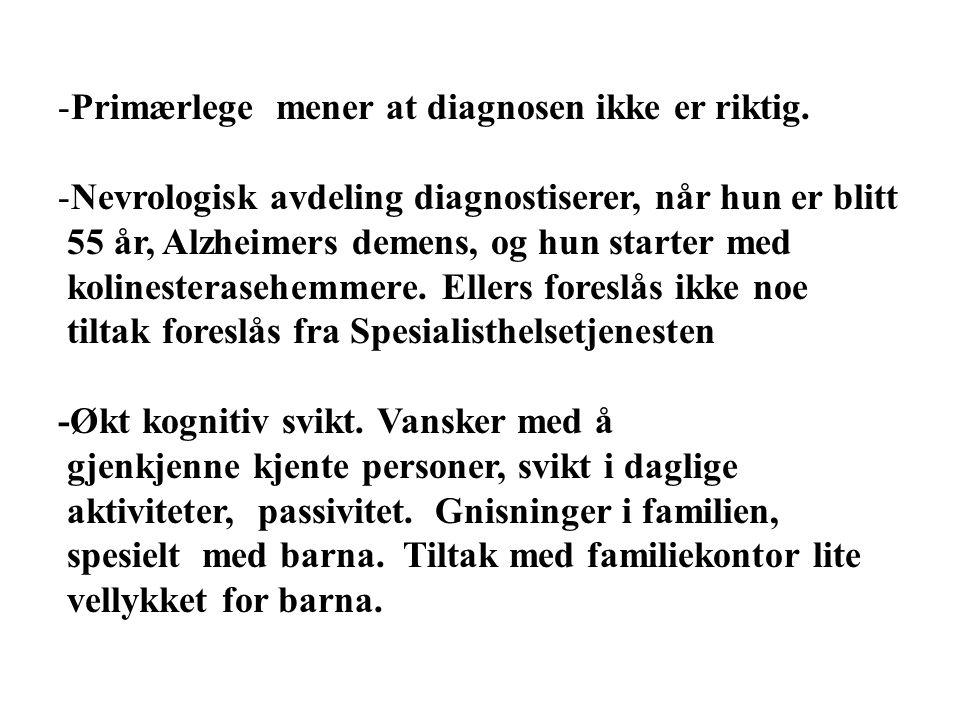 -Primærlege mener at diagnosen ikke er riktig.