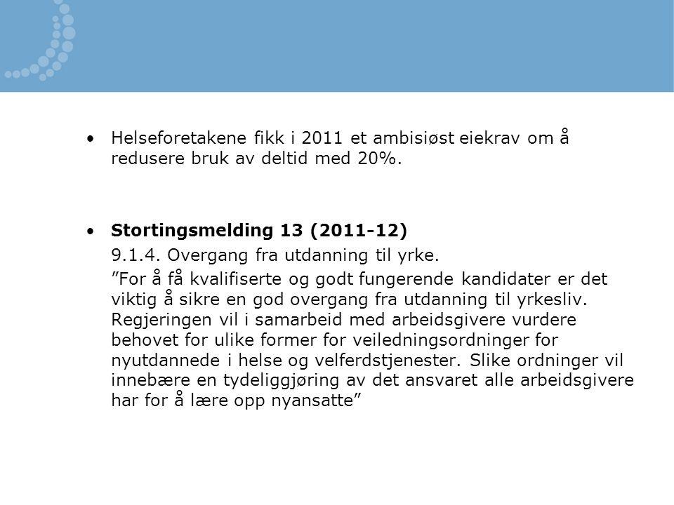 Helseforetakene fikk i 2011 et ambisiøst eiekrav om å redusere bruk av deltid med 20%.