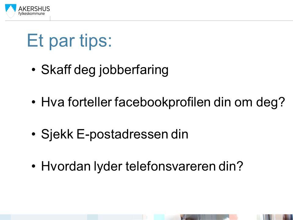 Et par tips: Skaff deg jobberfaring Hva forteller facebookprofilen din om deg.