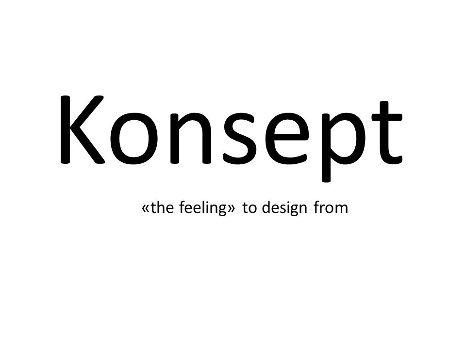 Konsept «the feeling» to design from