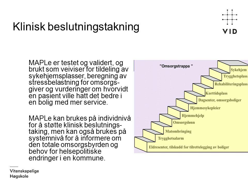 Klinisk beslutningstakning MAPLe er testet og validert, og brukt som veiviser for tildeling av sykehjemsplasser, beregning av stressbelastning for oms