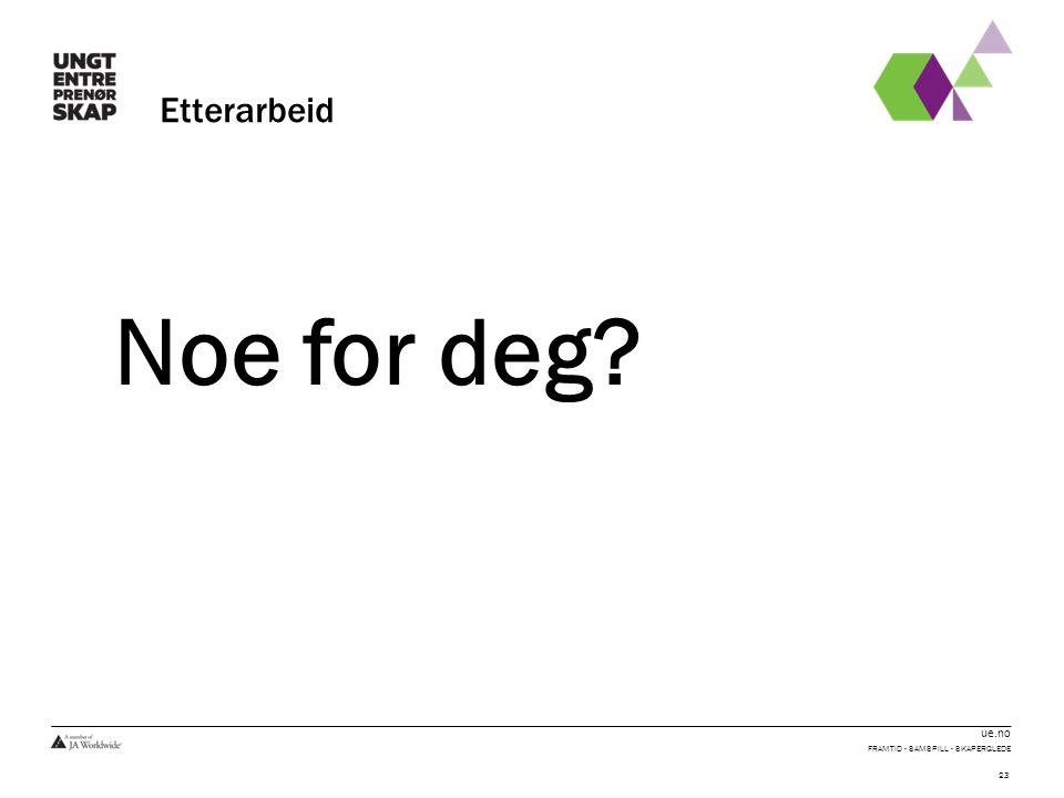 ue.no Etterarbeid Noe for deg FRAMTID - SAMSPILL - SKAPERGLEDE 23
