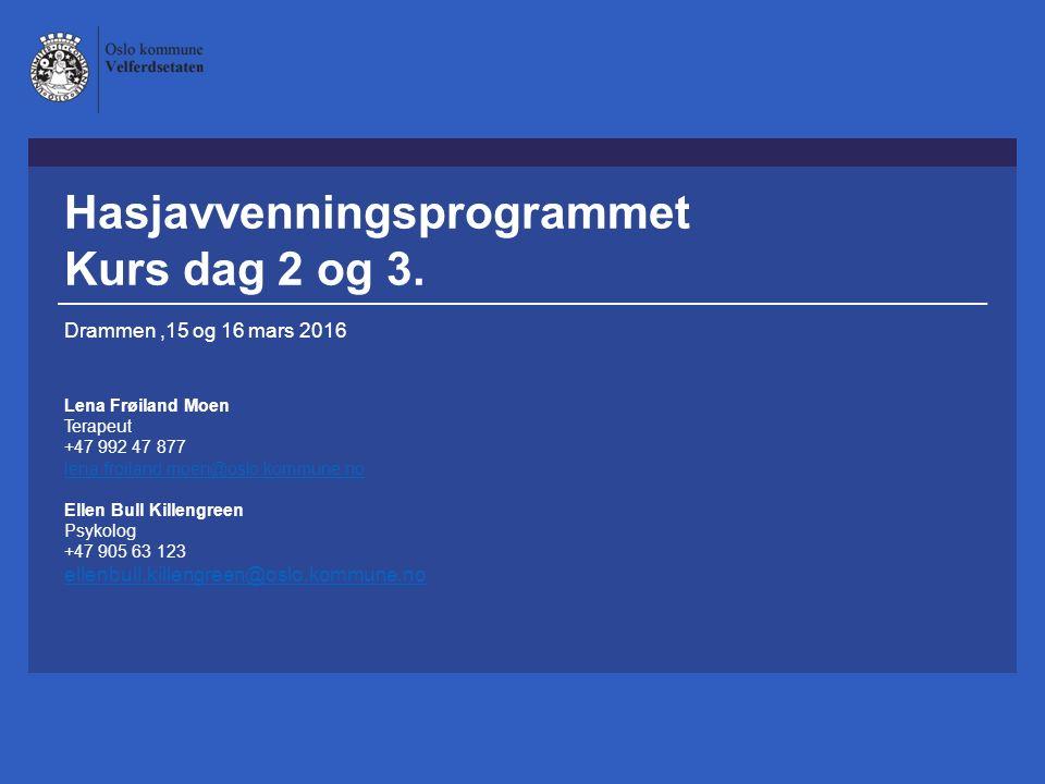 Hasjavvenningsprogrammet Kurs dag 2 og 3.
