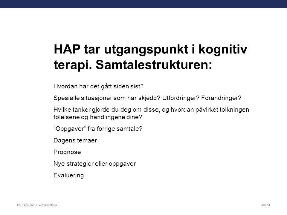 Oslo kommune, VelferdsetatenSide 14 HAP tar utgangspunkt i kognitiv terapi.