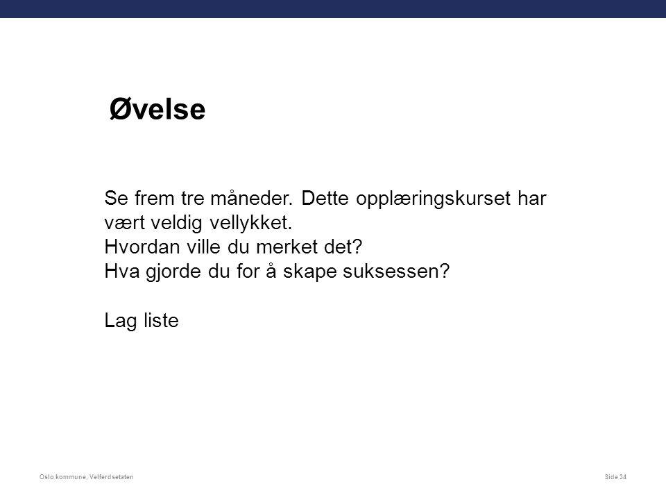 Oslo kommune, VelferdsetatenSide 34 Se frem tre måneder.