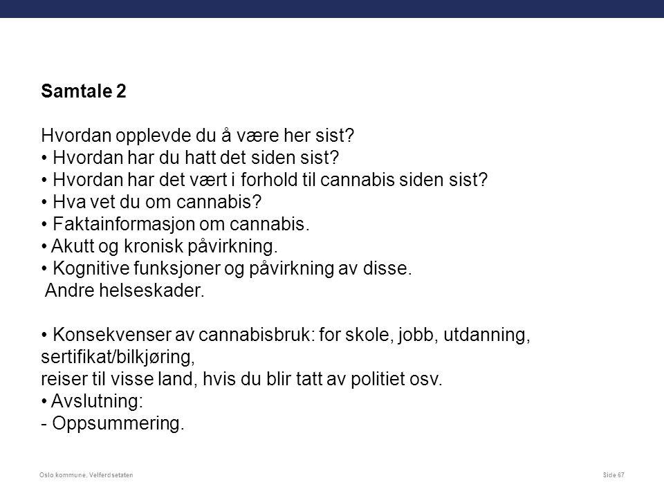 Oslo kommune, VelferdsetatenSide 67 Samtale 2 Hvordan opplevde du å være her sist.