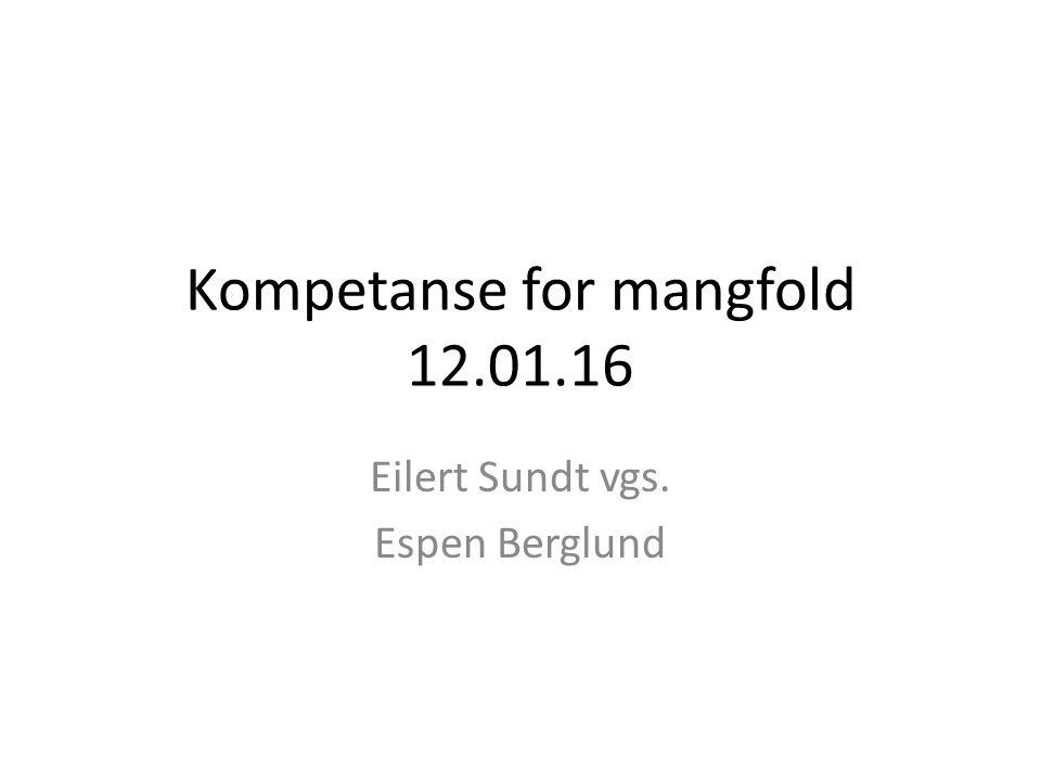 Kompetanse for mangfold 12.01.16 Eilert Sundt vgs. Espen Berglund