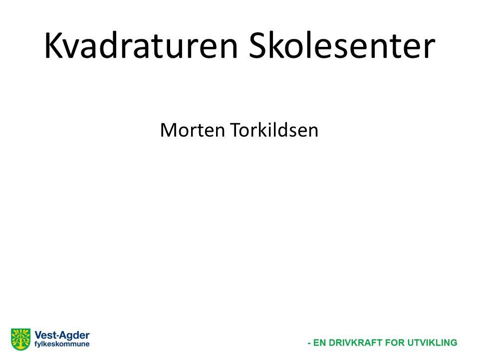 Kvadraturen Skolesenter Morten Torkildsen