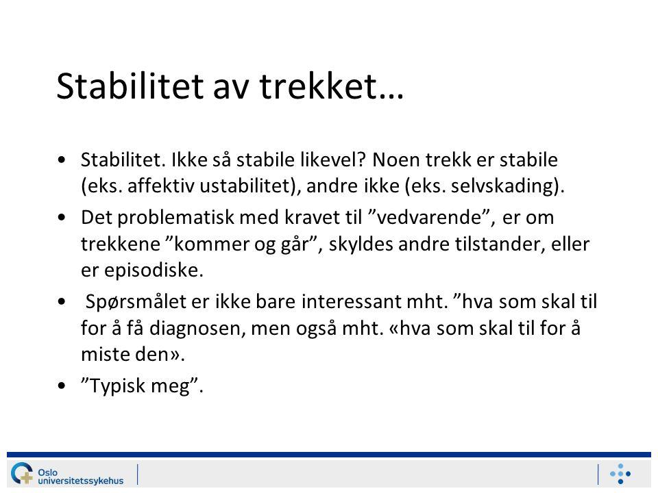 Stabilitet av trekket… Stabilitet.Ikke så stabile likevel.