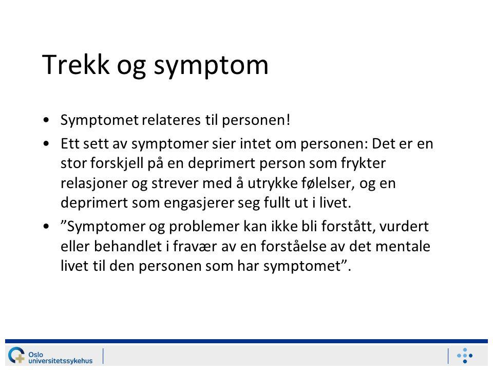 Trekk og symptom Symptomet relateres til personen.