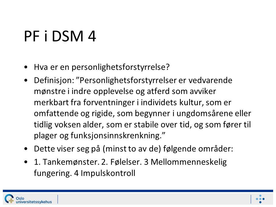 PF i DSM 4 Hva er en personlighetsforstyrrelse.