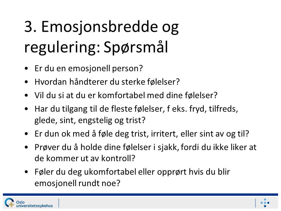 3.Emosjonsbredde og regulering: Spørsmål Er du en emosjonell person.